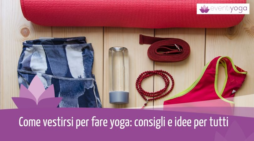 Come vestirsi per fare yoga