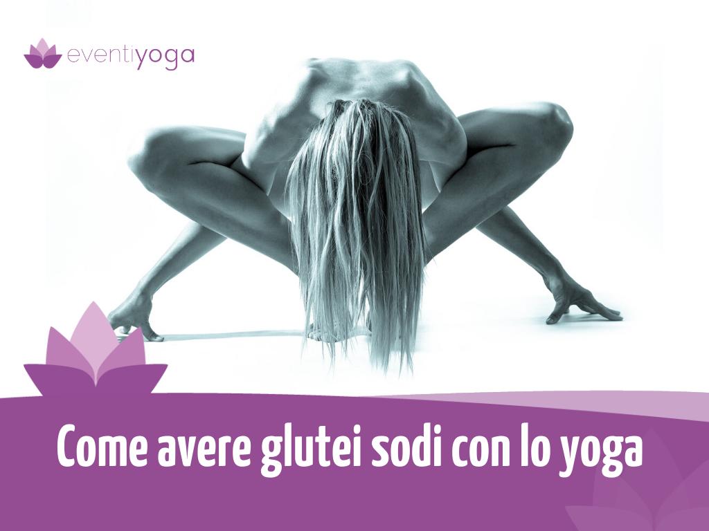 Come avere glutei sodi con lo yoga