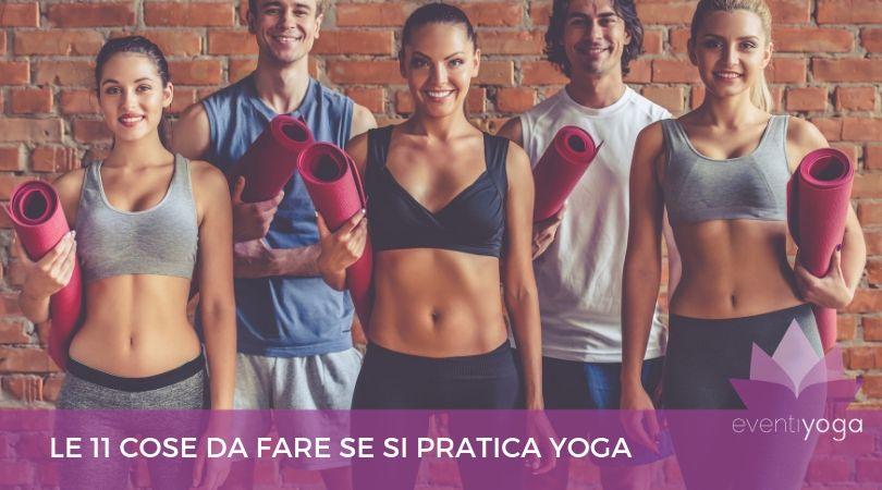 cosa fare se si pratica yoga