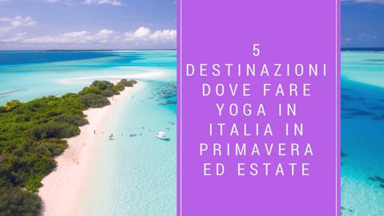 5 destinazioni yoga in Italia per la primavera-estate