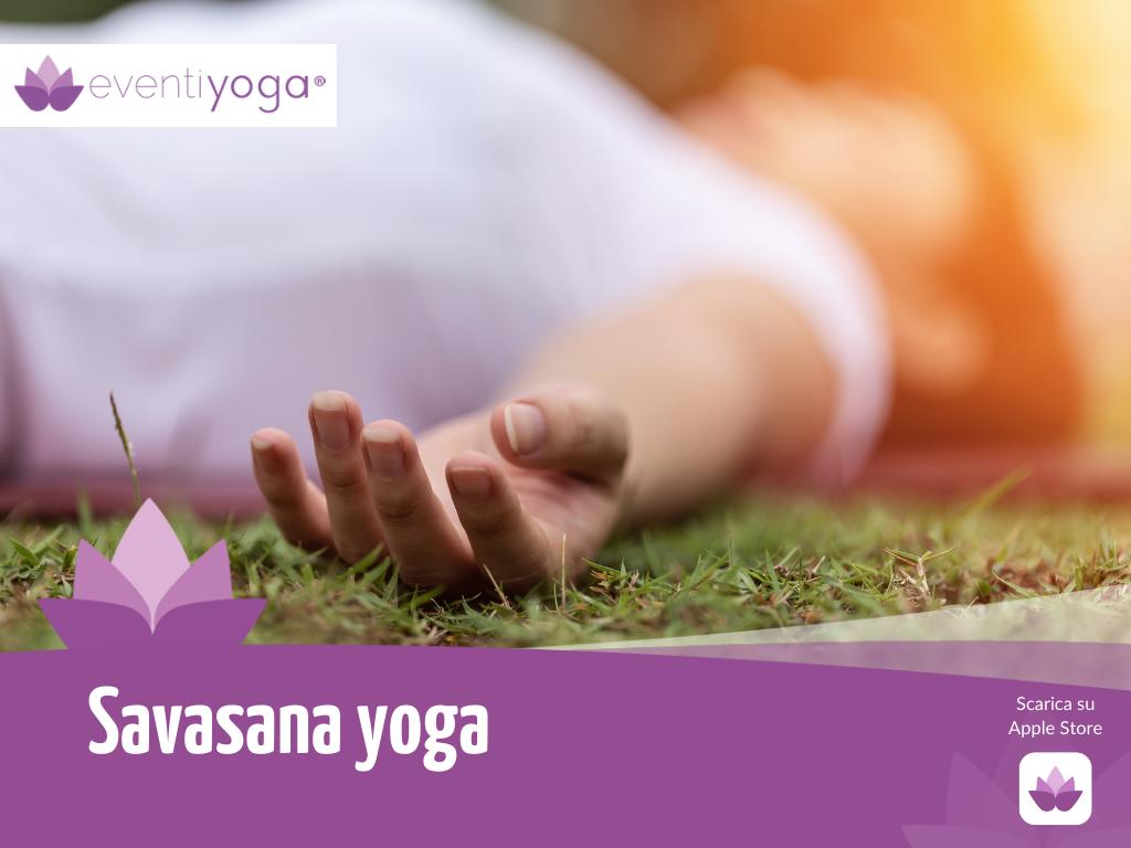 Savasana Yoga: come evitare di distrarsi