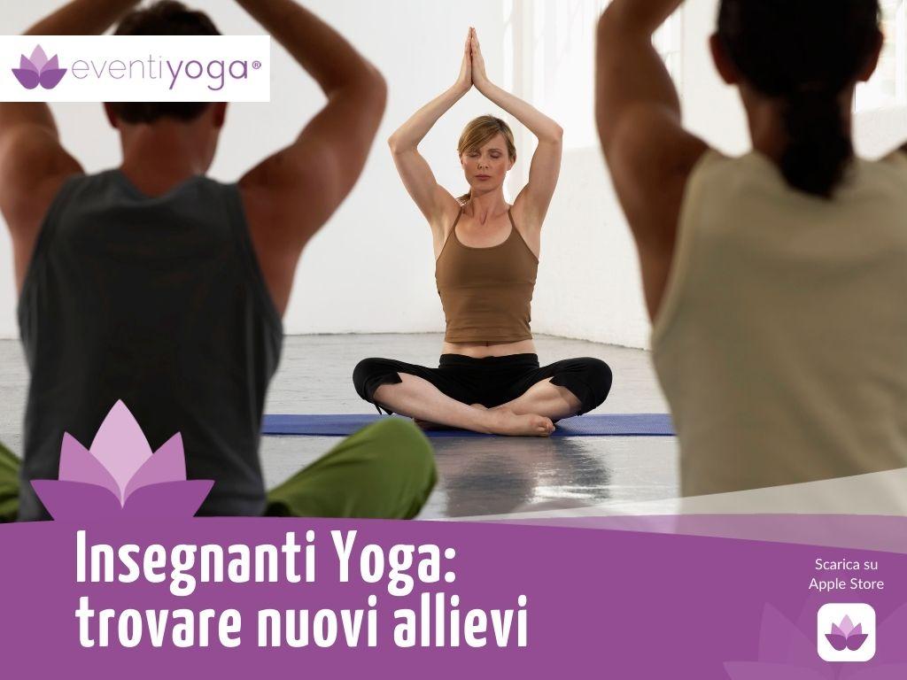 Insegnanti Yoga Come trovare nuovi allievi