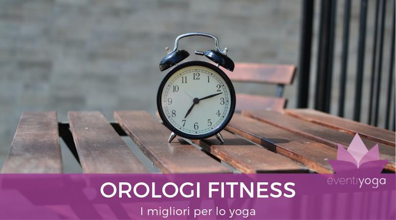 migliori orologi fitness per lo yoga