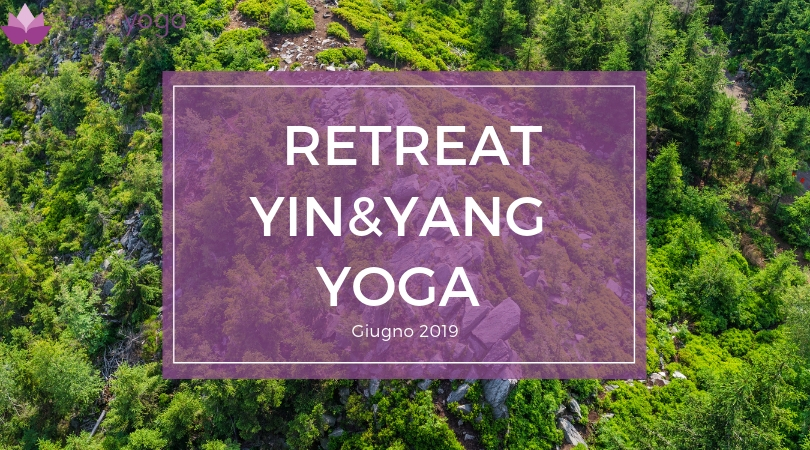Retreat Yin&Yang Yoga a Giugno 2019