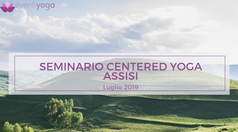 Seminario Centered Yoga Assisi