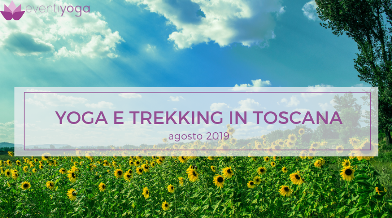 YOGA E TREKKING IN TOSCANA