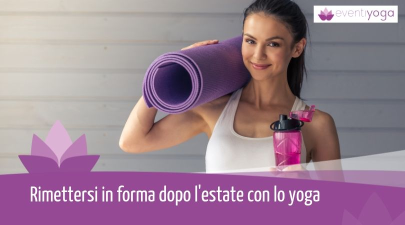 in forma dopo l'estate yoga