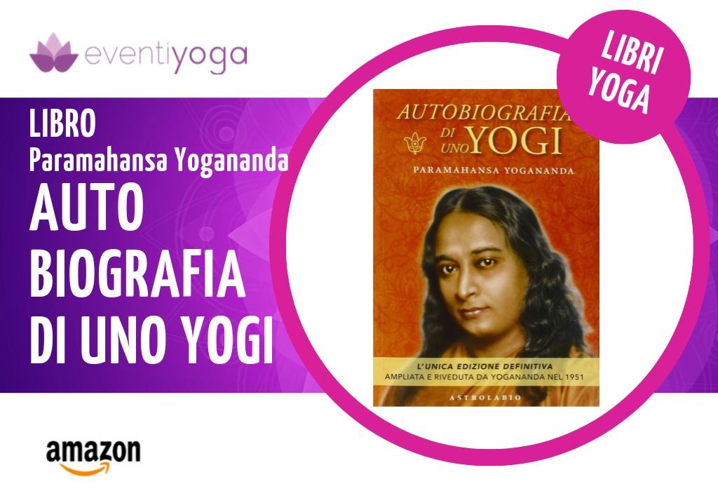 Paramhansa Yogananda Autobiografia di Yogi