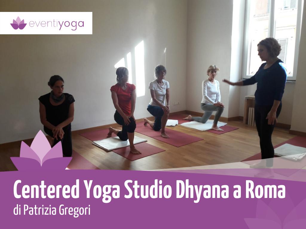 Centered Yoga Studio Dhyana di Patrizia Gregori a Roma