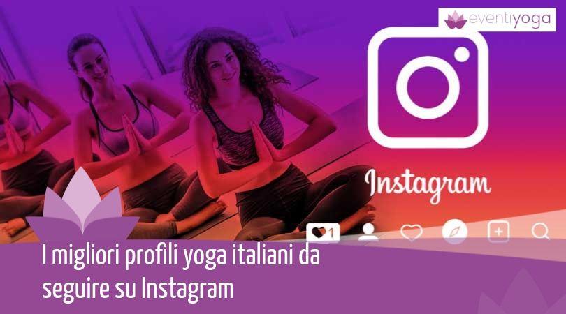 Migliori profili yoga italiani da seguire su Instagram