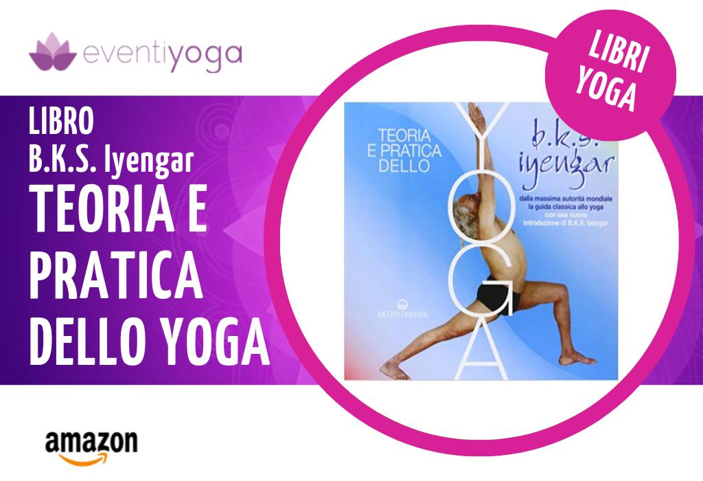 Libro teoria e pratica dello yoga di BKS Iyengar