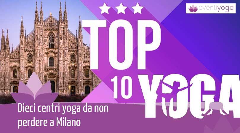 Dieci centri yoga da non perdere a Milano