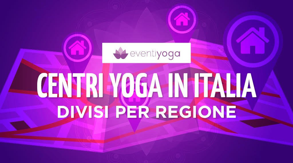 Centri Yoga In Italia Divisi Per Regione La Lista Completa