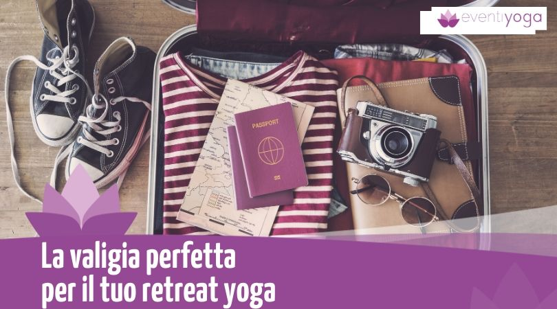 La valigia perfetta per il tuo retreat yoga