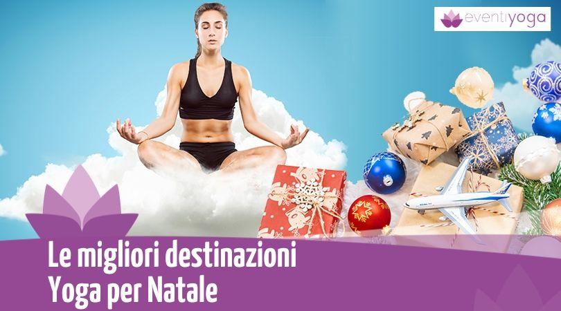 Le migliori destinazioni Yoga per Natale