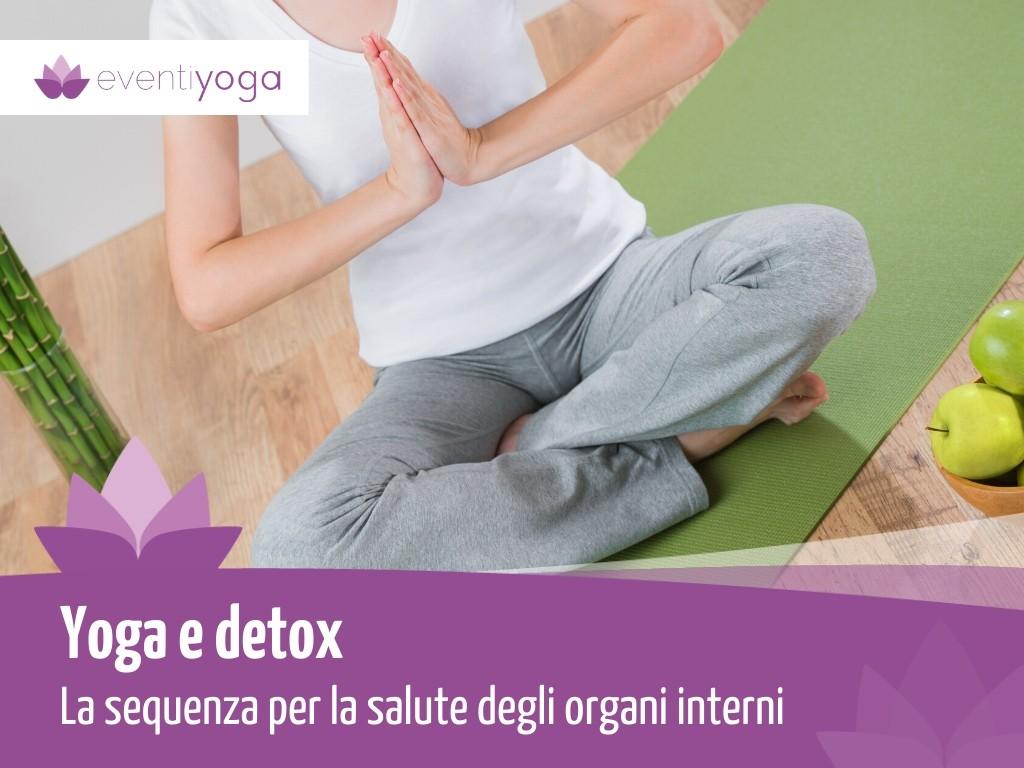 Yoga e detox: la sequenza per la salute degli organi interni