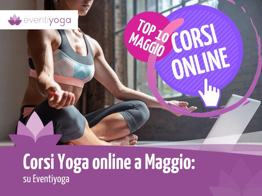 Corsi Yoga Online a maggio
