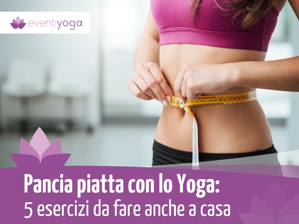 Pancia piatta con lo yoga