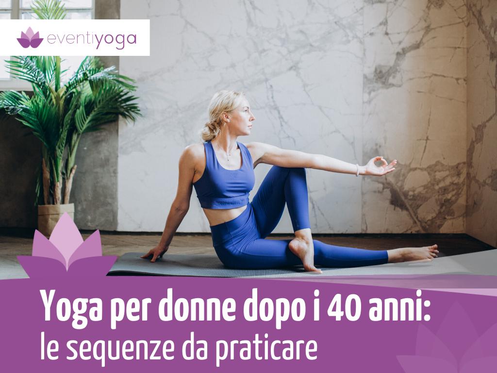 Yoga per donne dopo i 40 anni
