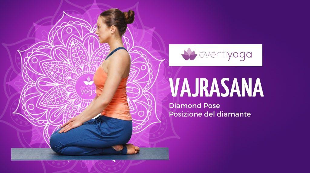 Vajrasana, la posizione yoga del diamante