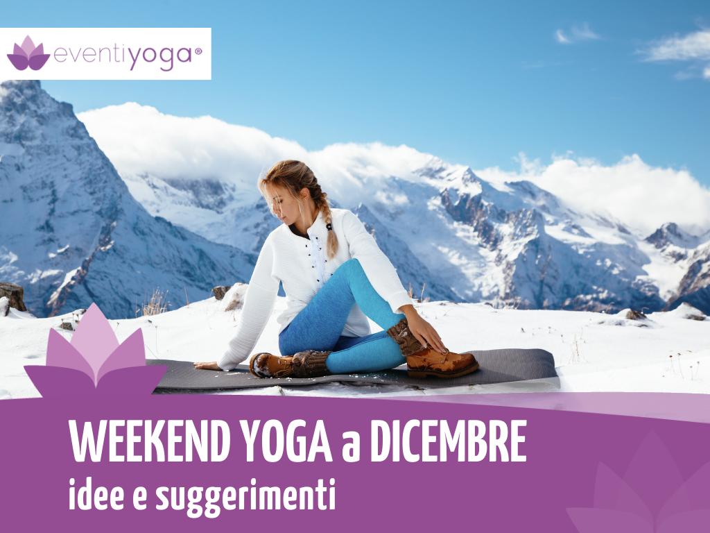 Yoga nel fine settimana Weekend Yoga Dicembre