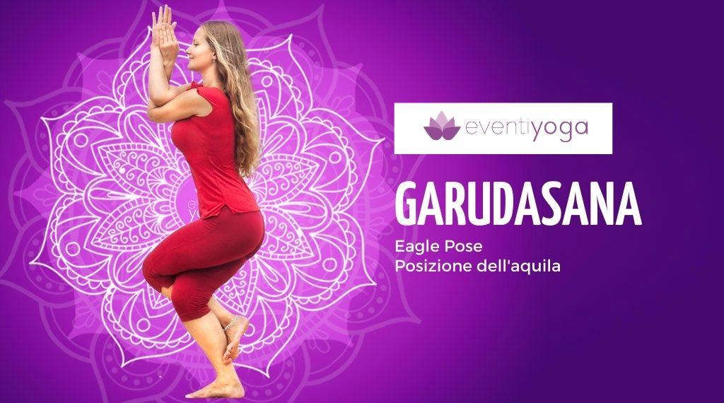 Garudasana, la posizione yoga dell'aquila