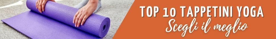 TOP 10 TAPPETINI YOGA