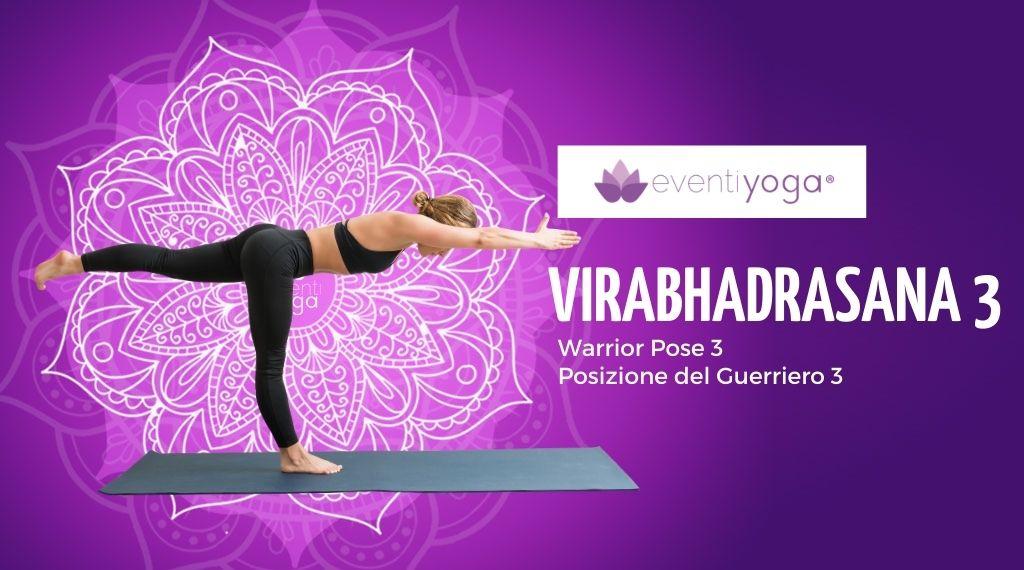 Virabhadrasana 3, la posizione yoga del guerriero 3