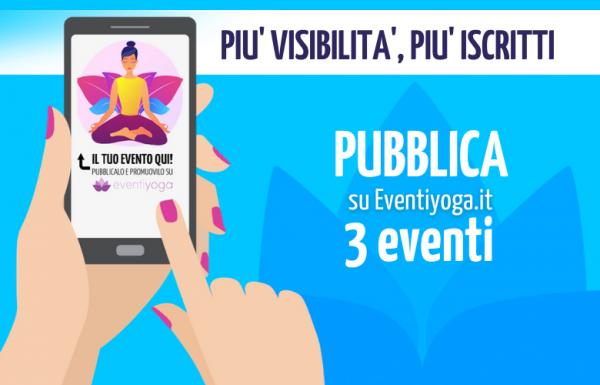 Pubblica 3 eventi su Eventiyoga - SHOP