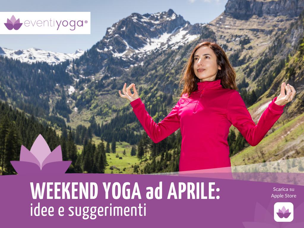 Weekend Yoga ad Aprile